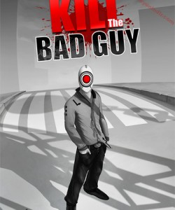 Kill The Bad Guy indir