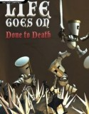 Life Goes On Done to Death indir