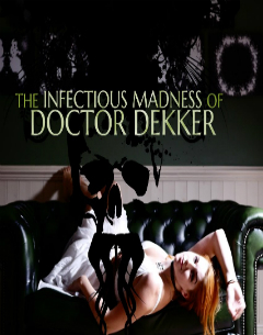 The Infectious Madness of Doctor Dekker İndir